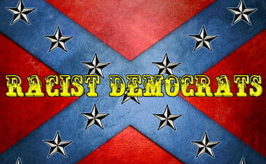 Racist Democrats Dems