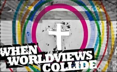 whenWorldviewsCollide