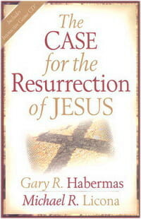 Case for Resurrection Jesus Licona Habermas Apologetics