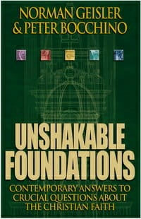 Unshakable Foundations Apologetics 2 Geisler Bocchino